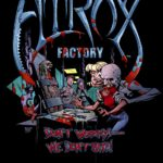 Atrox Factory: Don't worry -- We don't bite!